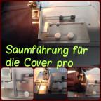 Saumführung für die Cover Pro